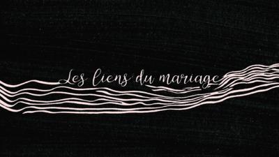 Les Liens du mariage