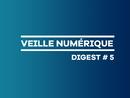 Veille numérique - Digest #5