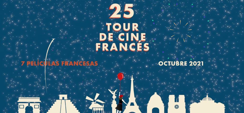 25° Tour de Cine Francés de México, ¡siempre el mayor festival de cine francés del mundo!