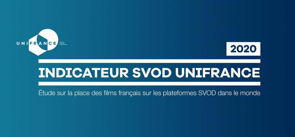 UniFrance publie son indicateur sur la place des films français sur les plateformes SVOD dans le monde en 2020