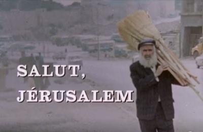 Salut, Jésrusalem