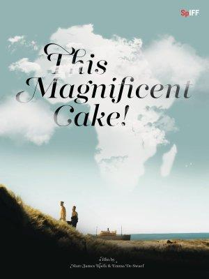 This Magnificent Cake! (Ce magnifique gâteau !)
