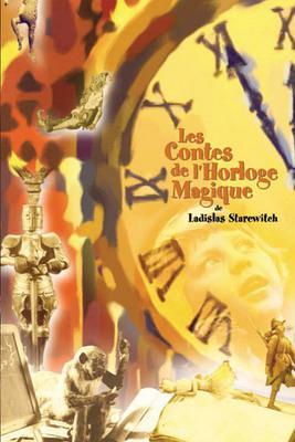 Les Contes de l'horloge magique (Les) / 仮題:魔法の時計の物語