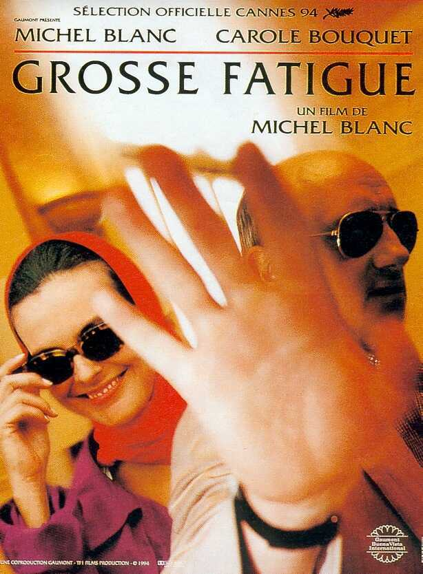 Grosse fatigue 1994 unifrance films - Grosse fatigue d un coup ...