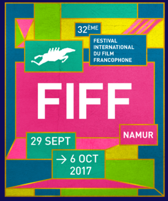 Festival International du Film Francophone de Namur (FIFF) - 2017