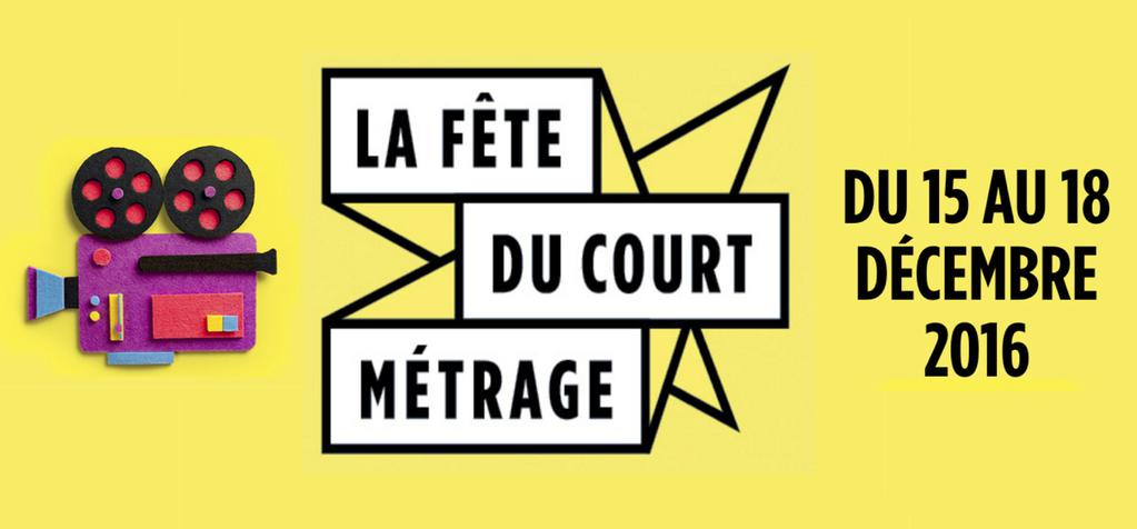 "The 2016 ""Fête du Court Métrage"" in 35 countries from December 15 to 18, 2016"