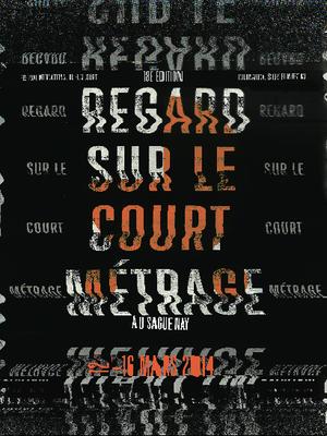 REGARD - Festival International du court-métrage au Saguenay le court-métrage au Saguenay - 2014