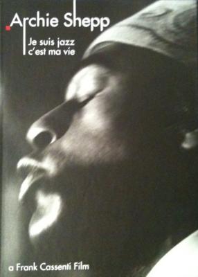 Archie Shepp : Je suis jazz... c'est ma vie