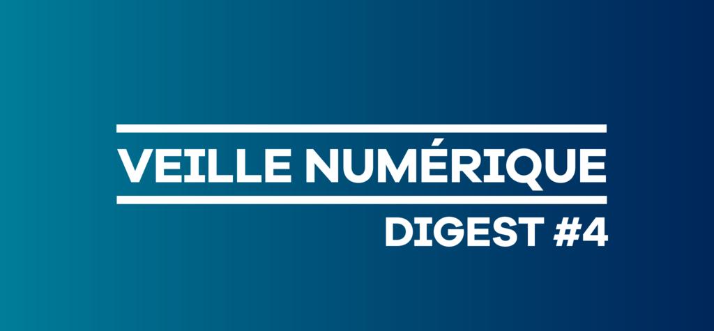 Veille numérique - Digest #4