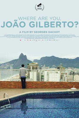 Où es-tu João  Gilberto ?