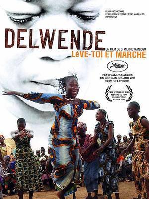 Delwende, leve-toi et marche / 仮題:デルウェンデ、起きて歩け