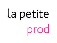 La Petite Prod