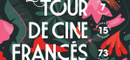 23rd Tour de Cine Francés in Mexico, still the biggest French film festival in the world!