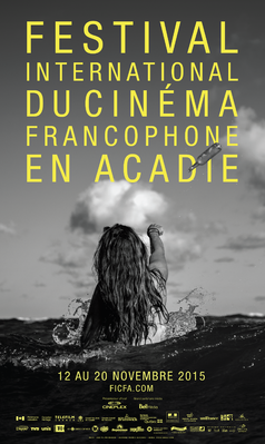 Festival international du cinéma francophone en Acadie (FICFA) - 2015