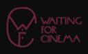 Waiting for Cinéma