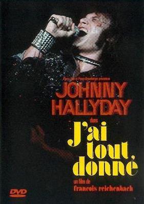 J'ai tout donné (Johnny Hallyday par François Reichenbach) - Jaquette DVD France