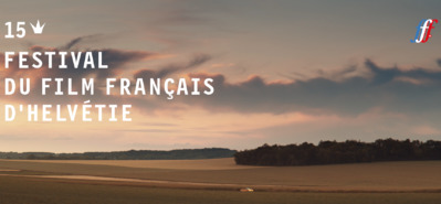 Le cinéma tricolore au 15e Festival du Film Français d'Helvétie