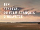 French cinema at the 15th Festival du Film Français d'Helvétie