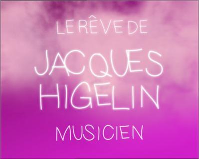 Le Rêve de Jacques Higelin
