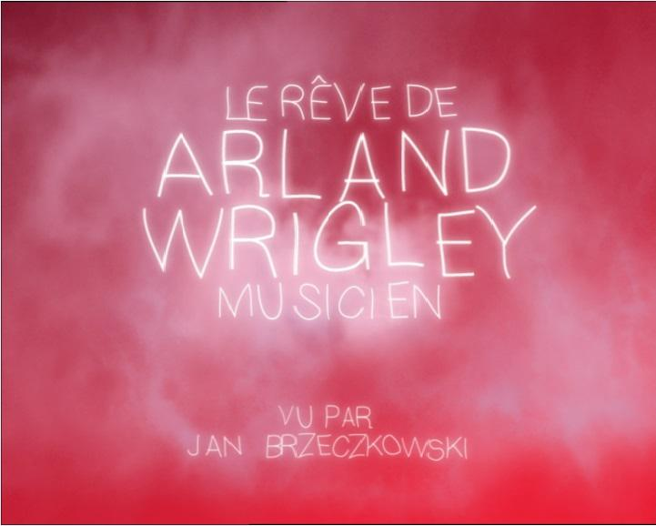 Le Rêve d'Arland Wrigley