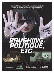 Brushing, politique, etc