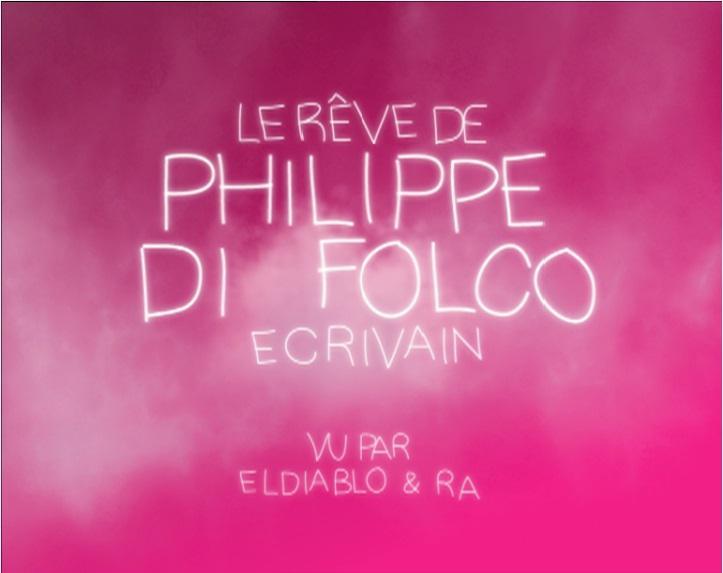 Le Rêve de Philippe Di Folco