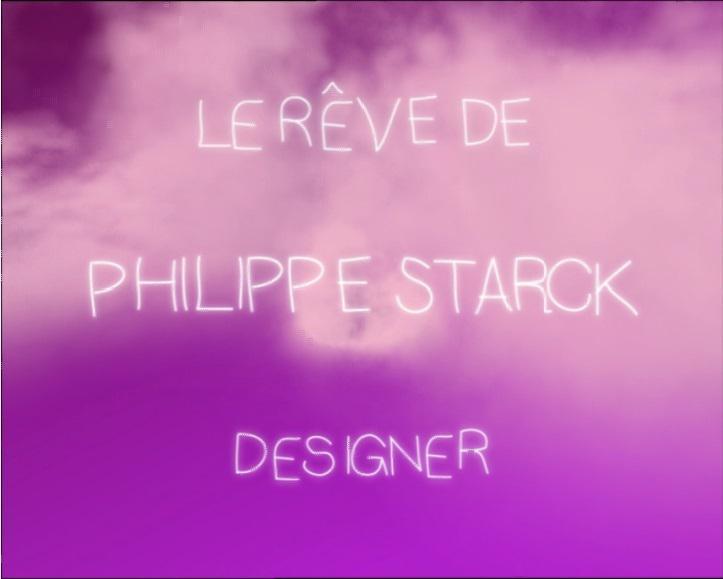 Le Rêve de Philippe Starck