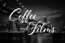 Coffee and Films