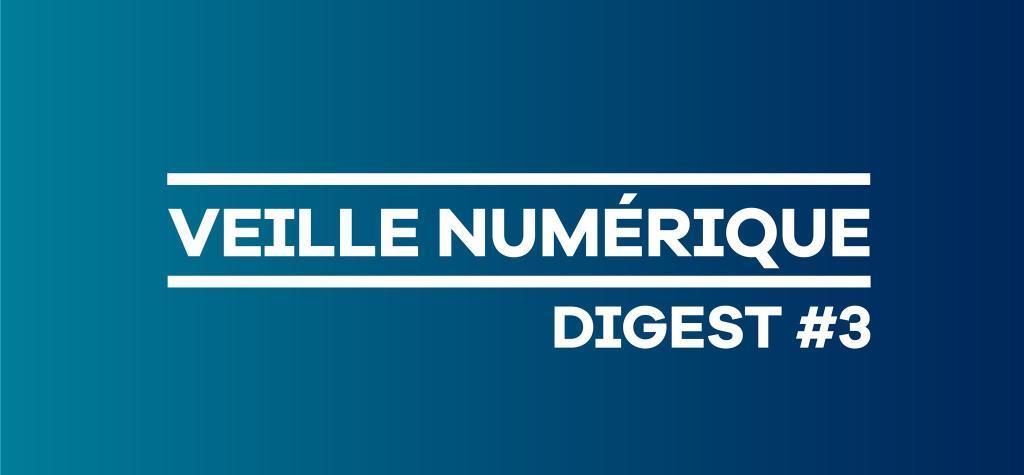 Veille numérique - Digest #3