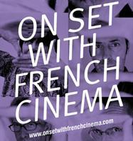 On Set with French Cinema