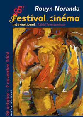 Festival du cinéma international en Abitibi-Témiscamingue (Rouyn-Noranda) - 2006