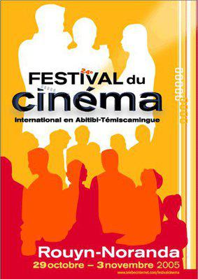 Festival du cinéma international en Abitibi-Témiscamingue (Rouyn-Noranda) - 2005