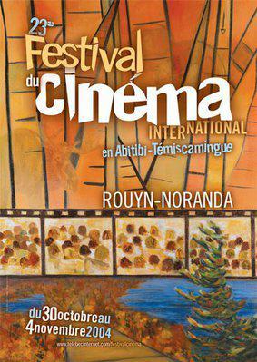Festival du cinéma international en Abitibi-Témiscamingue (Rouyn-Noranda) - 2004
