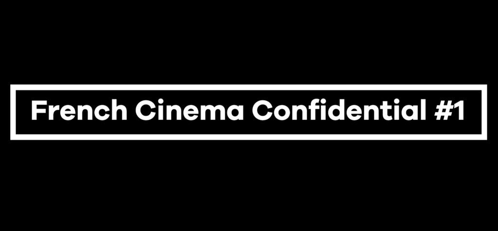 French Cinema Confidential - Jour 1