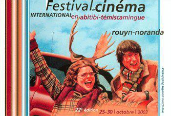 Festival du cinéma international en Abitibi-Témiscamingue (Rouyn-Noranda) - 2003