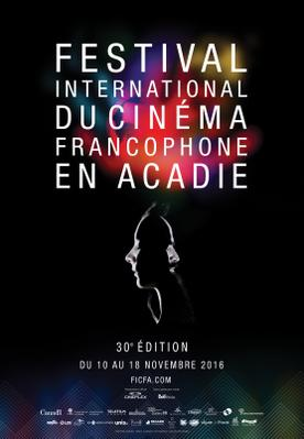 International Festival of Francophone Film in Acadie (FICFA) - 2016