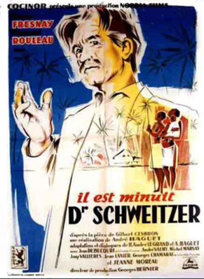 Il est minuit,  Docteur Schweitzer