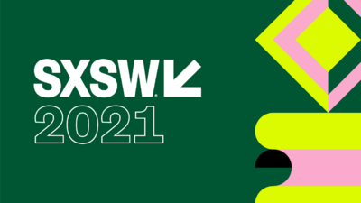 South by SouthWest - 2021