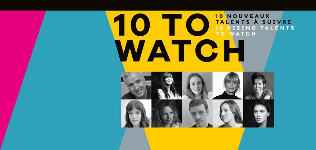 10 To Watch : 10 nouveaux talents à suivre