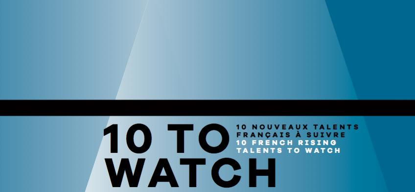 10 To Watch: 10 talentos franceses que hay que conocer
