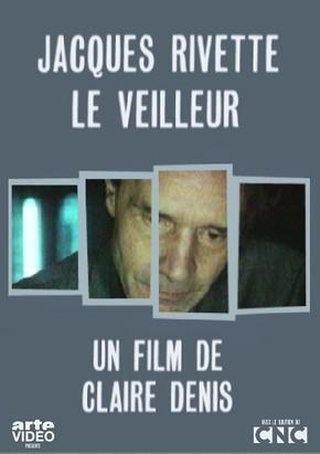 Jacques Rivette, the Watchman