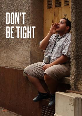 Don't Be Tight