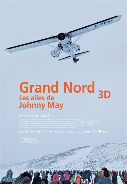Grand Nord 3D - Les Ailes de Johnny May