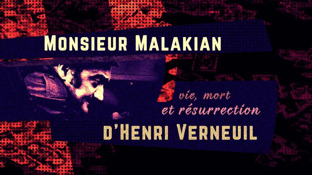 Monsieur Malakian - Vie, mort et résurrection d'Henri Verneuil