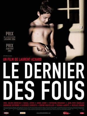 Dernier des fous (Le) / 仮題:最後の狂人たち