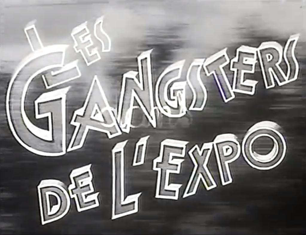Les Gangsters de l'expo