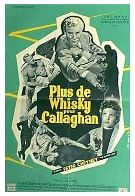 Plus de whisky pour Callaghan