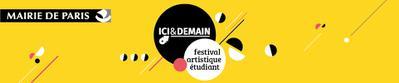 Ici & Demain - Festival artistique étudiant - 2015