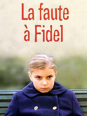 La Culpa la tiene Fidel