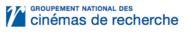 GNCR - Groupement National des Cinémas de Recherche